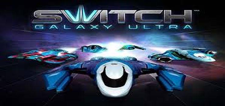 Switch Galaxy Ultra Full PC Game