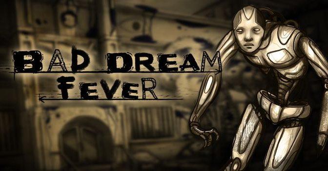 Bad Dream Fever Full PC Game