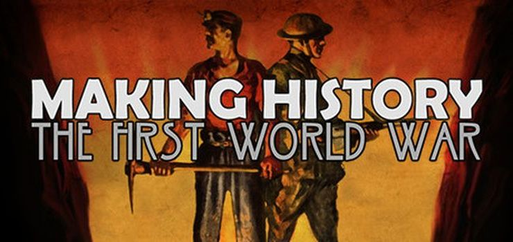 Making History The First World War Full PC Game
